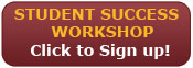 Student Success Workshop Click to Sign Up