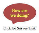 "Call Out ""How are we doing?"" Click for Survey Link"